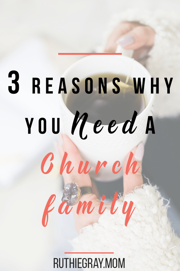 3 Reasons why you need a church family. Why church isn't about perfect people and how you can benefit from fellowship among Christians.