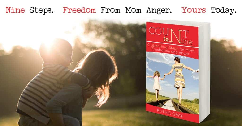 """From the book, """"Count to Nine; 9 Liberating Steps for Mom Frustration and Anger"""". Tips for applying Scriptural methods to curb anger. Dear mom, you have the tools to overcome anger and frustration!"""