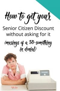 Ever been accused of being a senior citizen - before you were one? Here's how to get your senior citizen discount without asking. (Some people are bitter.) Musings of a 50-something in denial. Game on, patronizing world - you have met your match. #seniorcitizendiscount #seniorcitizen #aginggracefully