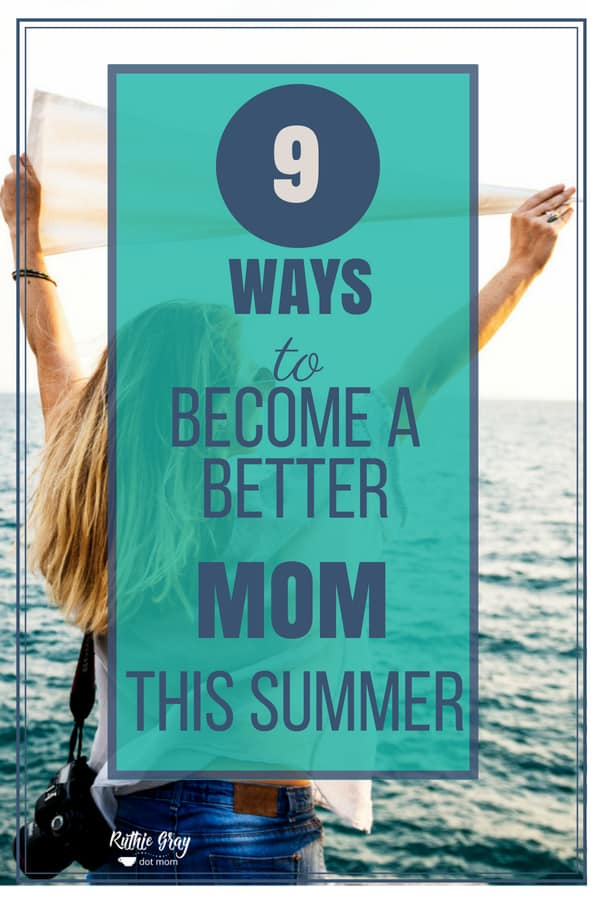 9 Ways to become a better mom this summer - how 9 tips from Scripture can help you harness your emotions and build stronger bonds with your kids. #mom #bettermom #summer #emotions #overwhelm #frazzled mom