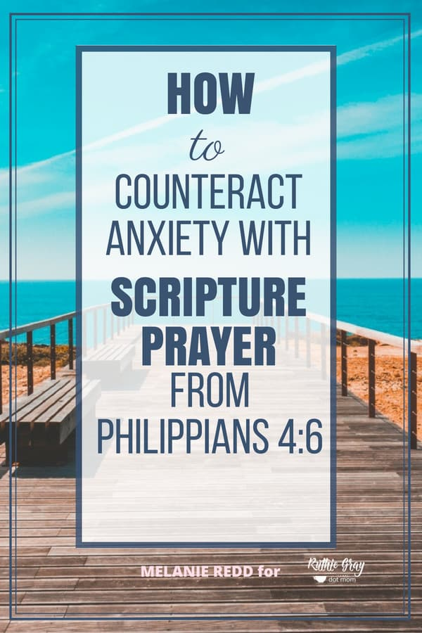 How to counteract anxiety with Scripture prayer by personalizing Philippians 4:6! Learn to powerfully turn Scripture into your own prayers for hope. #anxiety #worry #anxious #motherhood #momlife #scripture #prayer #philippians #scriptureprayer #God #Bible