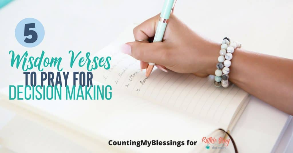 5 wisdom verses to pray for decision making.Grab hold of these life truths from Scripture and choose God's best pathway for you. Grow our faith, Lord!