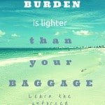 How Christ's burden is lighter than your baggage – 52 weeks