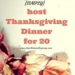 How to {simply} host Thanksgiving dinner for 20