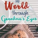 How to see the world through grandma's eyes
