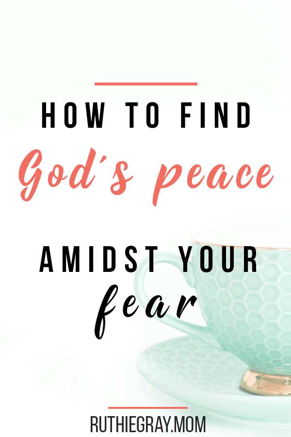 How to Find God's peace amidst your scary. We moms worry about our kids, and sometimes our minds won't stop - but we can counteract fear with God's help. #peace #scary #motherhood #momlife #mommyhood #scripture #comfort #fear #fearful #fearfulmom #Godspeace