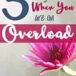 Three things to do when you are on overload