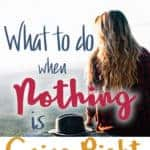 What to do when nothing is going right