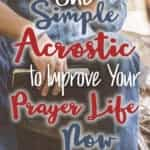 One simple acrostic to improve your prayer life now