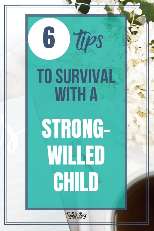 Challenge of the strong-willed child 6 tips to survival