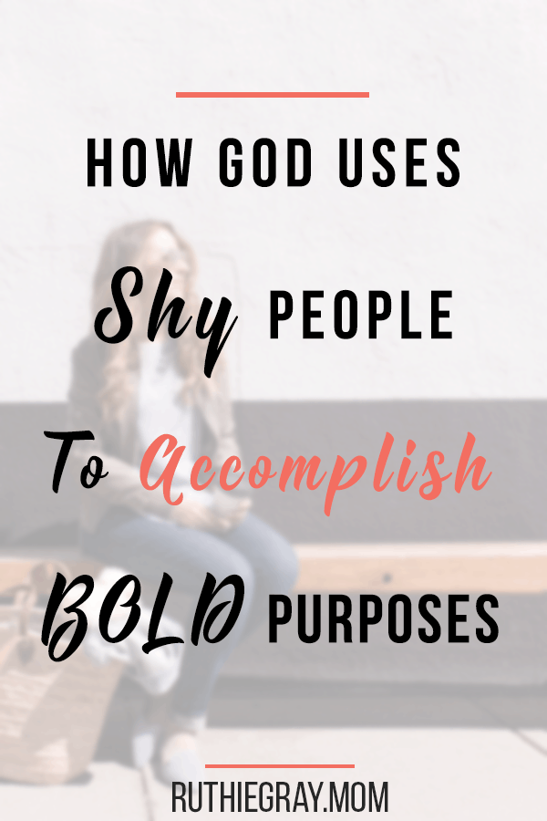 How God uses shy people to accomplish bold purposes; even introverts can be inspiring! #introvert #introverted #introverts #shy #shypeople