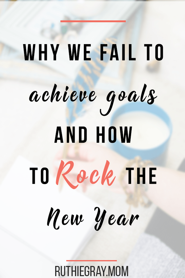 Why we fail to achieve goals; how to rock your goals for 2017 and see true results. Break free the chains of failure and questioning and get on track today!