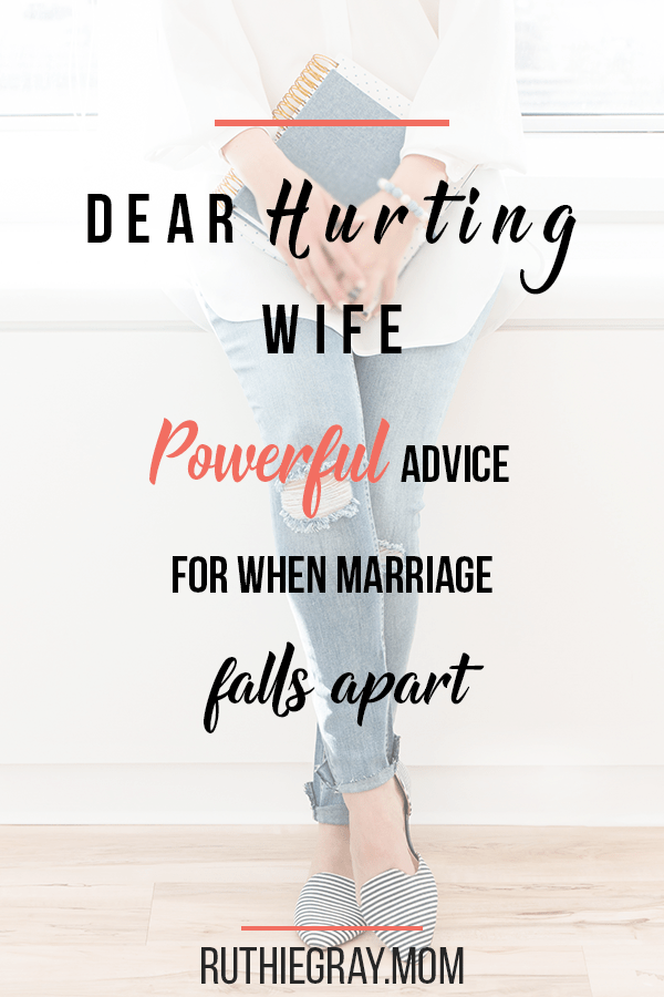 Dear hurting wife; powerful advice for when marriage falls apart