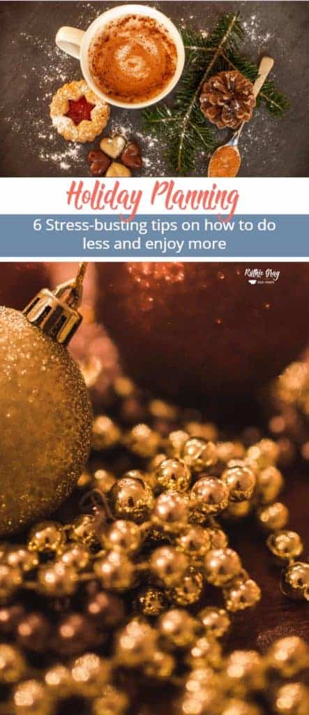 Holiday Planning; idea checklist on 6-stress-busting tips for how to do less and enjoy more from activities to DIY projects! #holidayplanning #crafting #DIY