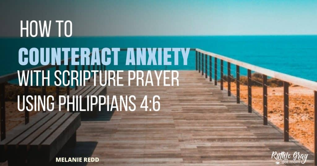 How to counteract anxiety with Scripture prayer by personalizing Philippians 4:6! Learn to powerfully turn Scripture into your own prayers for hope.