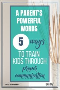 A parent's powerful words; 5 ways to speak life to your kids. Scripture teaching on the spoken word and tongue - how our conversation impacts our kids.