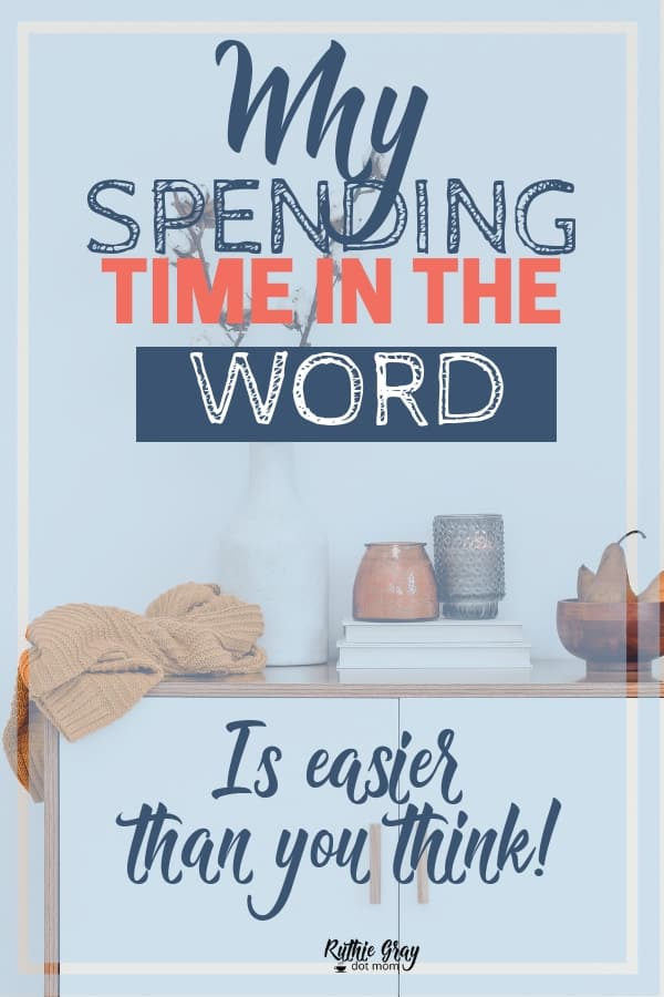 Spending time in the Word; why it's easier than you think! Simple Scriputure reading ideas for moms and how to abide - even when we miss our devotions.