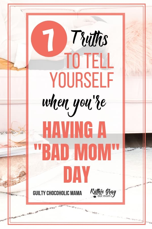 """Having a """"bad mom"""" day? Here's 7 things you need to tell yourself because the truth is? God cares - and His strength is enough for parenting our children."""