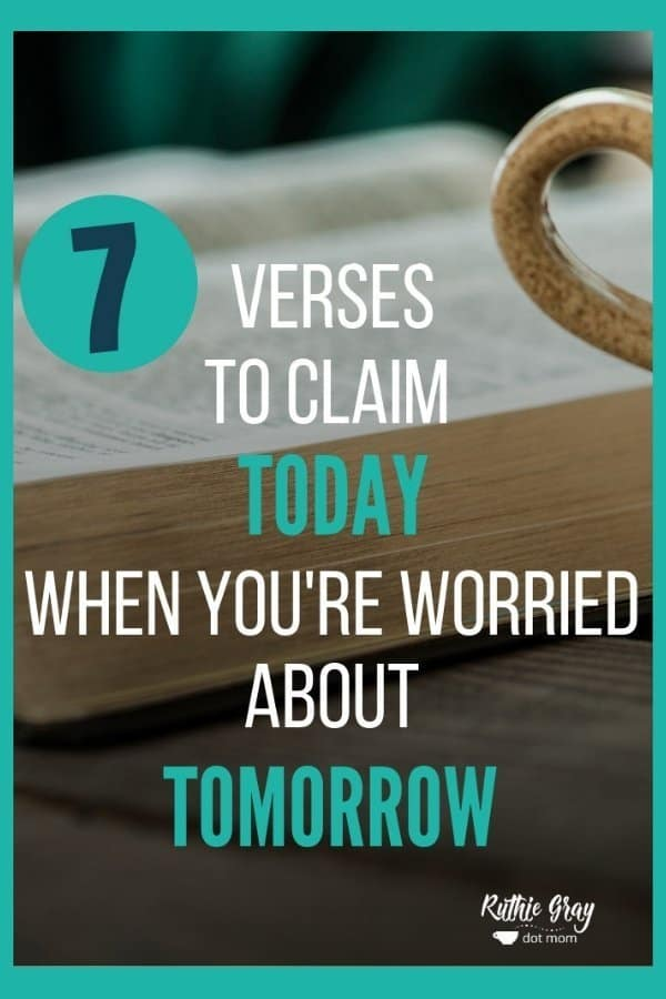 These 7 verses will remind you today to rest easy about tomorrow.