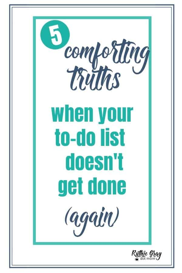 Five comforting truths when your list doesn't get done again