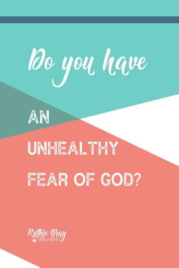 Do you have an unhealthy fear of God?