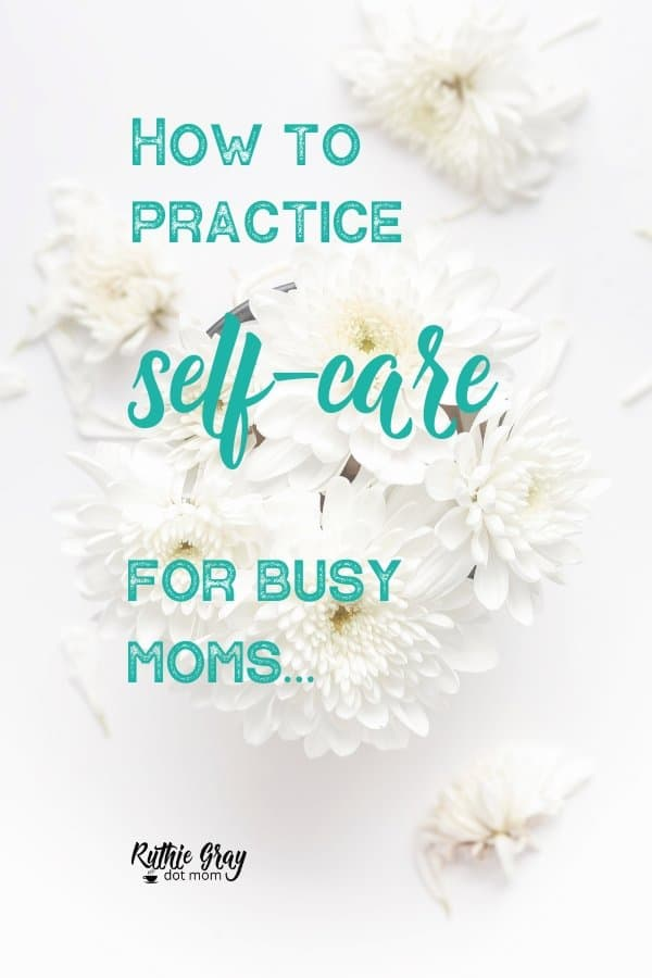 Practicing self-care for busy moms