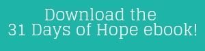 Download the 31 Days of hope ebook!