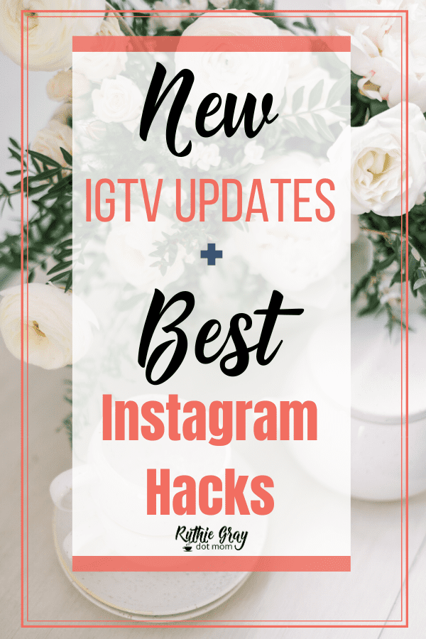 New IGTV Updates plus best Instagram Hacks