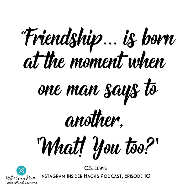 Friendship is born at the moment when one man says to another, What! You too?