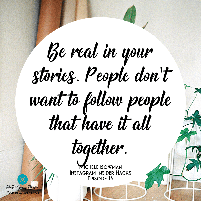 quote: be real in your stories; easy Instagram story ideas