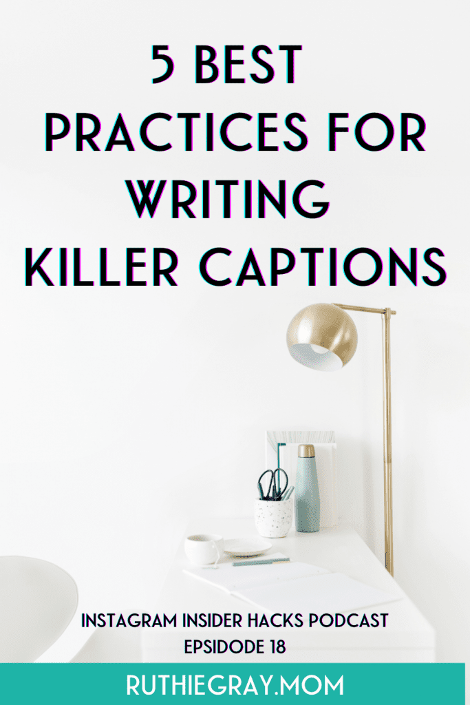 5 Best practices for writing killer captions