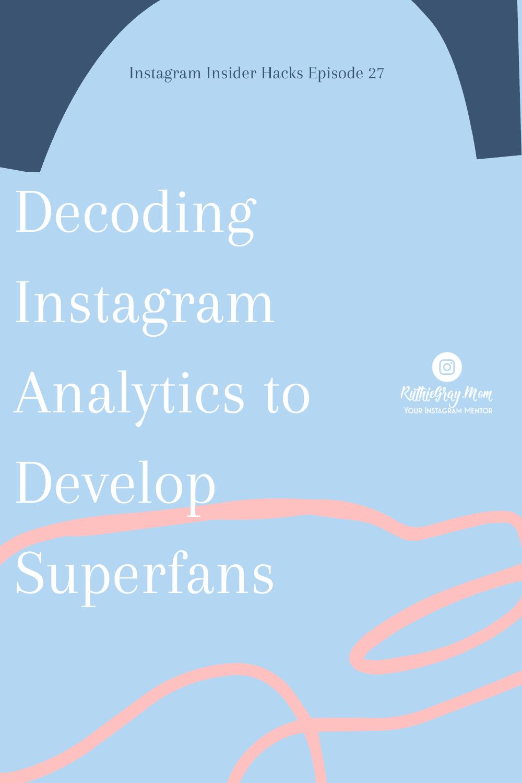 decoding instagram analytics to develop superfans
