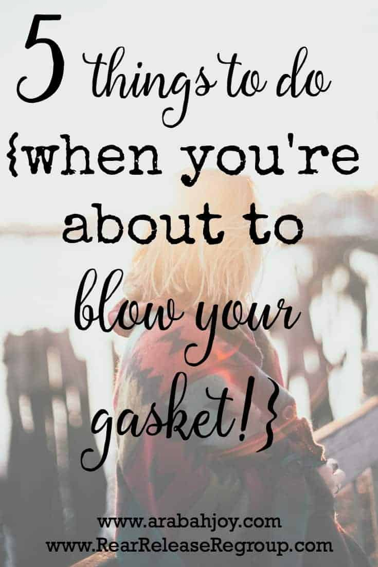 5 Things to do When You're About to Blow a Gasket; advice on establishing new habits for getting a grip on the negative emotions of motherhood.