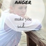 Don't let your anger make you sad