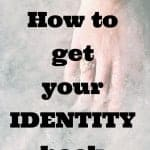 Dear mom:  How to get your identity back