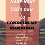 How to rear your little boy to confident manhood