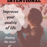 How being intentional improves your quality of life