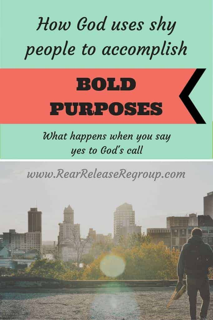 How God uses shy people to accomplish bold purposes. Many shy persons have accomplished great things for the Lord when saying yes to God's call.