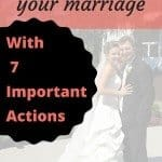 How to rescue your marriage with 7 important actions