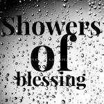 Recognizing your showers of blessing (for when you think otherwise)