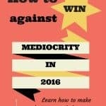 How to win against mediocrity in 2016