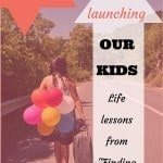 The truth about launching our kids