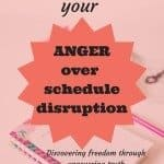 The truth about your anger over schedule disruption