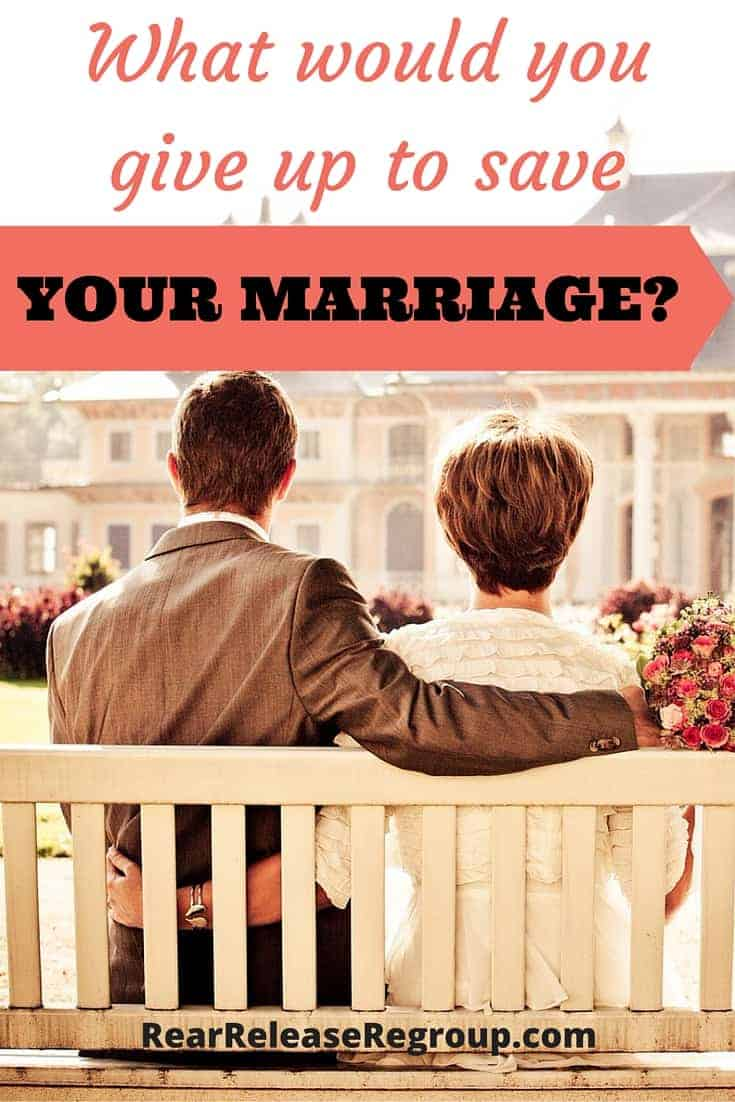 What would you give up to save your marriage? Insight into how God looks at marriage verses our perceived notions.